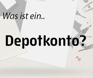 Was ist ein Depotkonto?