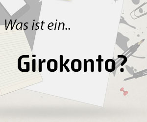 Was ist ein Girokonto?